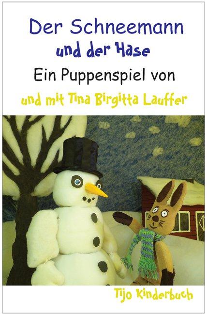 Tijo Kinderbuch - Der Schneemann und der Hase