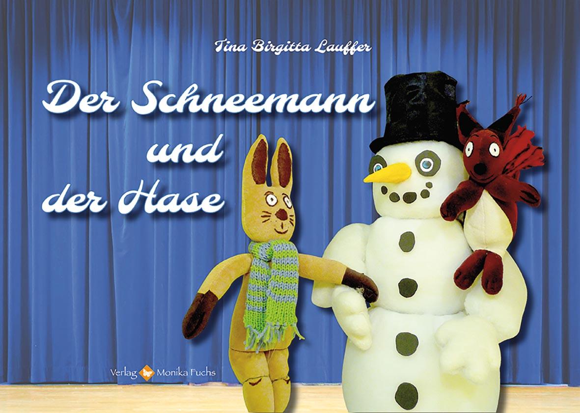 Tina Birgitta Lauffer - Der Schneemann und der Hase